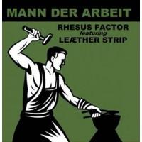 RHESUS FACTOR feat. LEAETHER STRIP – MANN DER ARBEIT CD