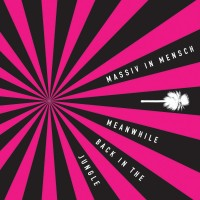 MASSIV IN MENSCH - MEANWHILE BACK IN THE JUNGLE CD