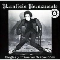 PARÁLISIS PERMANENTE - SINGLES Y PRIMERAS GRABACIONES CD