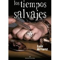 LUIS ARRANZ - LOS TIEMPOS SALVAJES LIBRO