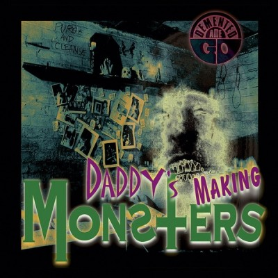 DEMENTED ARE GO - DADDYS MAKING MONSTERS 7""