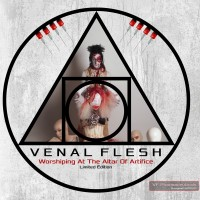 VENAL FLESH – WORSHIPING AT THE ALTAR OF ARTIFICE [LIMITED] 2CDBOX