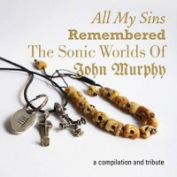 V/A - ALL MY SINS REMEMBERED [THE SONIC WORLDS OF JOHN MURPHY] 3CDBOX