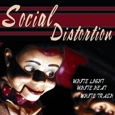 SOCIAL DISTORTION -WHITE LIGHT, WHITE HEAT, WHITE TRASH LP