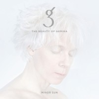 THE BEAUTY OF GEMINA - MINOR SUN CD