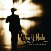CALVA Y NADA - DAS BÖSE MACHT EIN FREUNDLICHES GESICHT CD