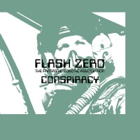 FLASH ZERO - CONSPIRACY [LIMITED] LP