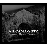 AH CAMA-SOTZ - EXORCISE - MURDER THEMES III DIGICD