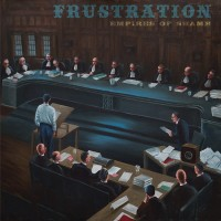 FRUSTRATION - EMPIRES OF SHAME LP
