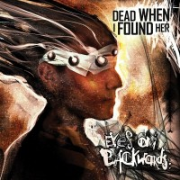 DEAD WHEN I FOUND HER - EYES ON BACKWARDS CD