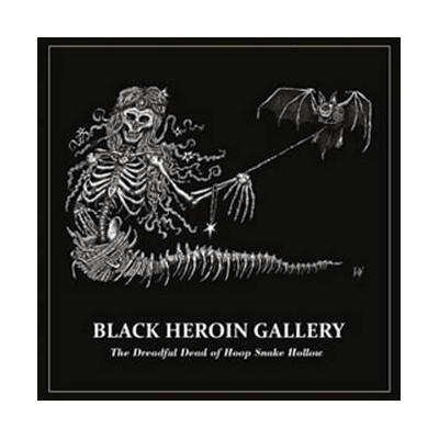 BLACK HEROIN GALLERY – THE DREADFUL DEAD OF HOOP SNAKE HOLLOW CD