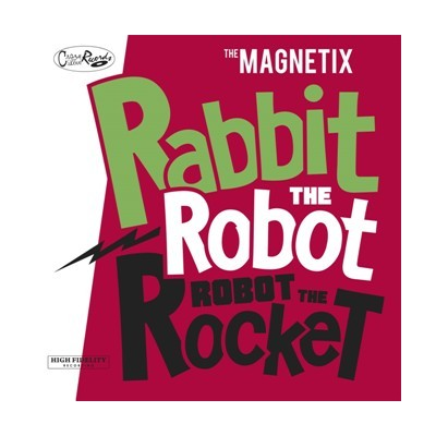 THE MAGNETIX - RABBIT THE ROBOT CD