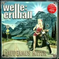 WELLE: ERDBALL - GAUDEAMUS IGITUR DIGICD