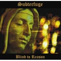 SUBTERFUGE - BLIND TO REASON [LIMITED] CD