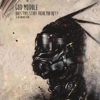 GOD MODULE - DOES THIS STUFF FREAK YOU OUT? [A RETROSPECTIVE] 2CD