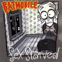 BATMOBILE - SEX STARVED CD