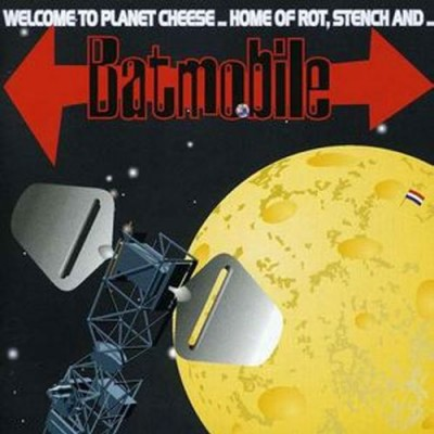 BATMOBILE - WELCOME TO PLANET CHEESE CD
