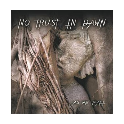 NO TRUST IN DAWN - AS WE FALL CD