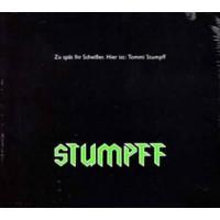 TOMMI STUMPFF - ZU SPÄT IHR SCHEISSER - HIER IST TOMMI STUMPFF [LIMITED] LP