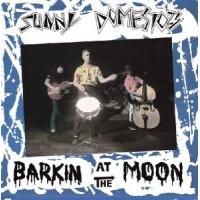 SUNNY DOMESTOZS - BARKIN AT THE MOON LP
