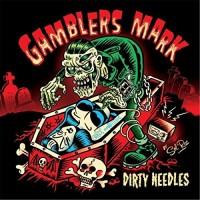 GAMBLERS MARK - DIRTY NEEDLES LP
