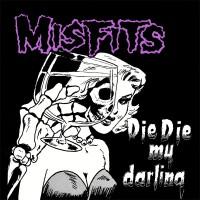 MISFITS - DIE DIE MY DARLING LP