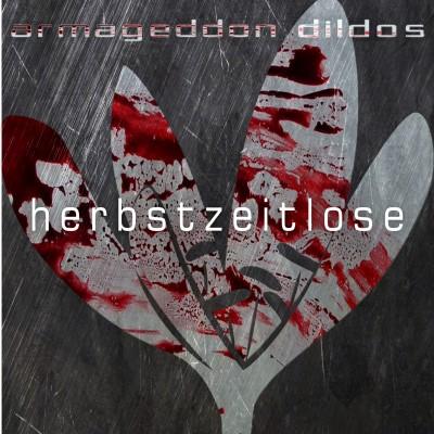 ARMAGEDDON DILDOS – Herbstzeitlose [limited] MCD