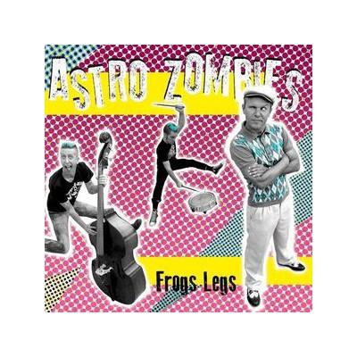ASTRO ZOMBIES - FROGS LEGS LP
