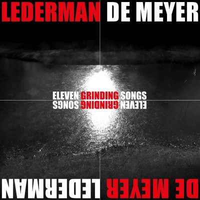LEDERMAN + DE MEYER - ELEVEN GRINDING SONS [LIMITED] LP + CD