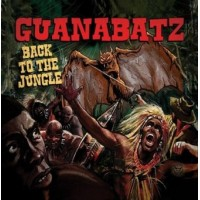 GUANA BATZ - BACK TO THE JUNGLE CD