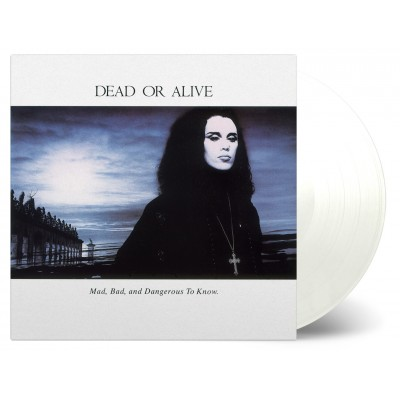 DEAD OR ALIVE - MAD, BAD AND DANGEROUS TO KNOW [LIMITED] LP