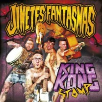 JINETES FANTASMAS - KING KONG STOMP CD