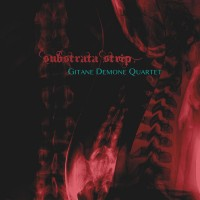 GITANE DEMONE QUARTET - SUBSTRATA STRIP DIGICD