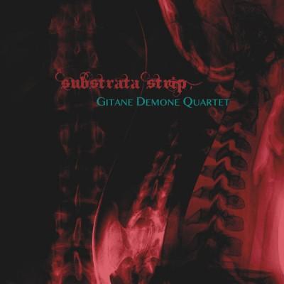 GITANE DEMONE QUARTET - SUBSTRATA STRIP DIGICD