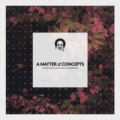 V/A - A MATTER OF CONCEPTS - A POST PUNK AND WAVE COMPILATION [LIMITED] LP