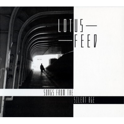 LOTUS FEED - SONGS FROM THE SILENT AGE DIGICD