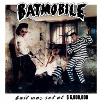 BATMOBILE - BAIL WAS SET $6.000.000 [LIMITED] LP