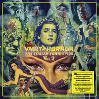 V/A - VAULT OF HORROR - THE ITALIAN CONECTION VOL. 2 [LIMITED] LP + CD