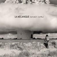 LA MÉCANIQUE - DERNIER VOYAGE CD