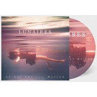 LUNAIRES - IF ALL THE ICE MELTED DIGICD
