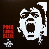 PINK TURNS BLUE - IF TWO WORLDS KISS [LIMITED] LP