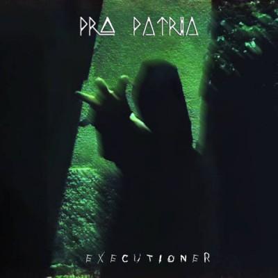 PRO PATRIA - EXECUTIONER CD