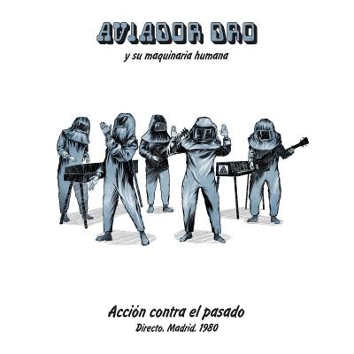 AVIADOR DRO - ACCIÓN CONTRA EL PASADO [LIMITED] LP