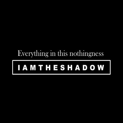 IAMTHESHADOW - EVERYTHING IN THIS NOTHINGNESS DIGICD