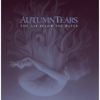 AUTUMN TEARS - THE AIR BELOW THE WATER [LIMITED] 2CD