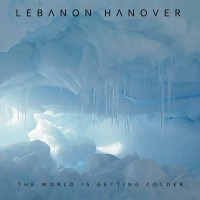 LEBANON HANOVER - THE WORLD IS GETTING COLDER DIGICD
