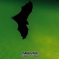 NERVES - ALREADY DEAD CD