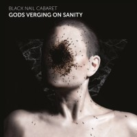 BLACK NAIL CABARET - GODS VERGING ON SANITY DIGICD