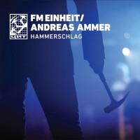 FM EINHEIT (Einstürzende Neubauten) / ANDREAS AMMER – HAMMERSCHLAG DIGICD
