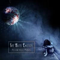 SHE HATES EMOTIONS - MELANCOLIC MANIAC CD